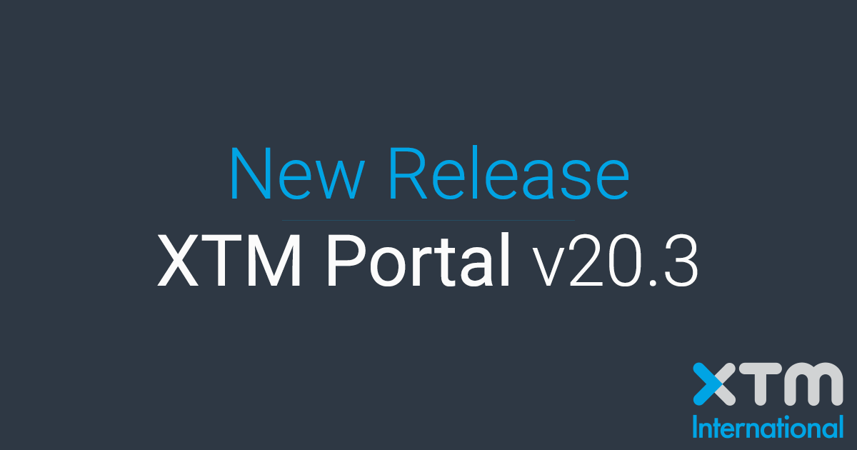 XTM International has released XTM Portal 20.3