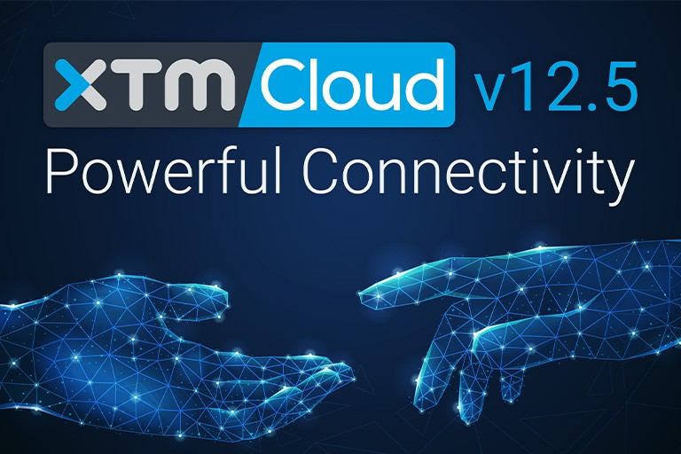 Powerful Connectivity – XTM Cloud 12.5 is out!