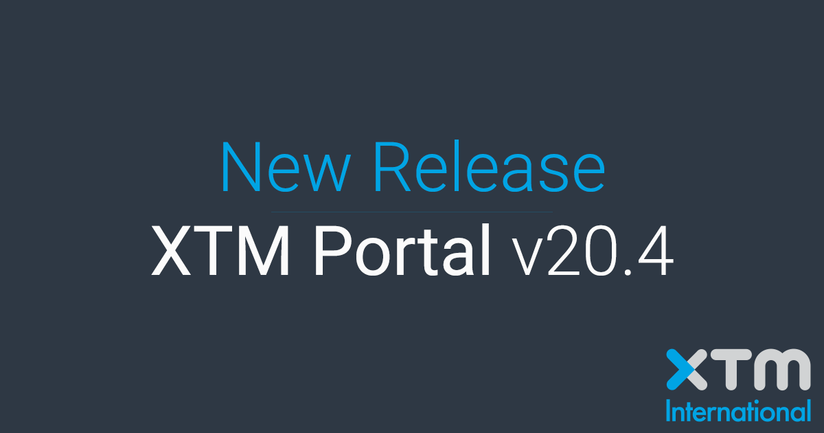 XTM Portal 20.4 has been released