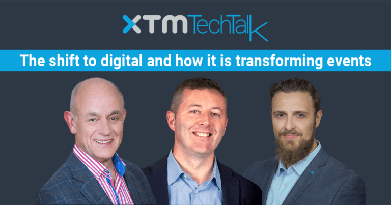XTM TechTalk: the shift to digital and how it is transforming events
