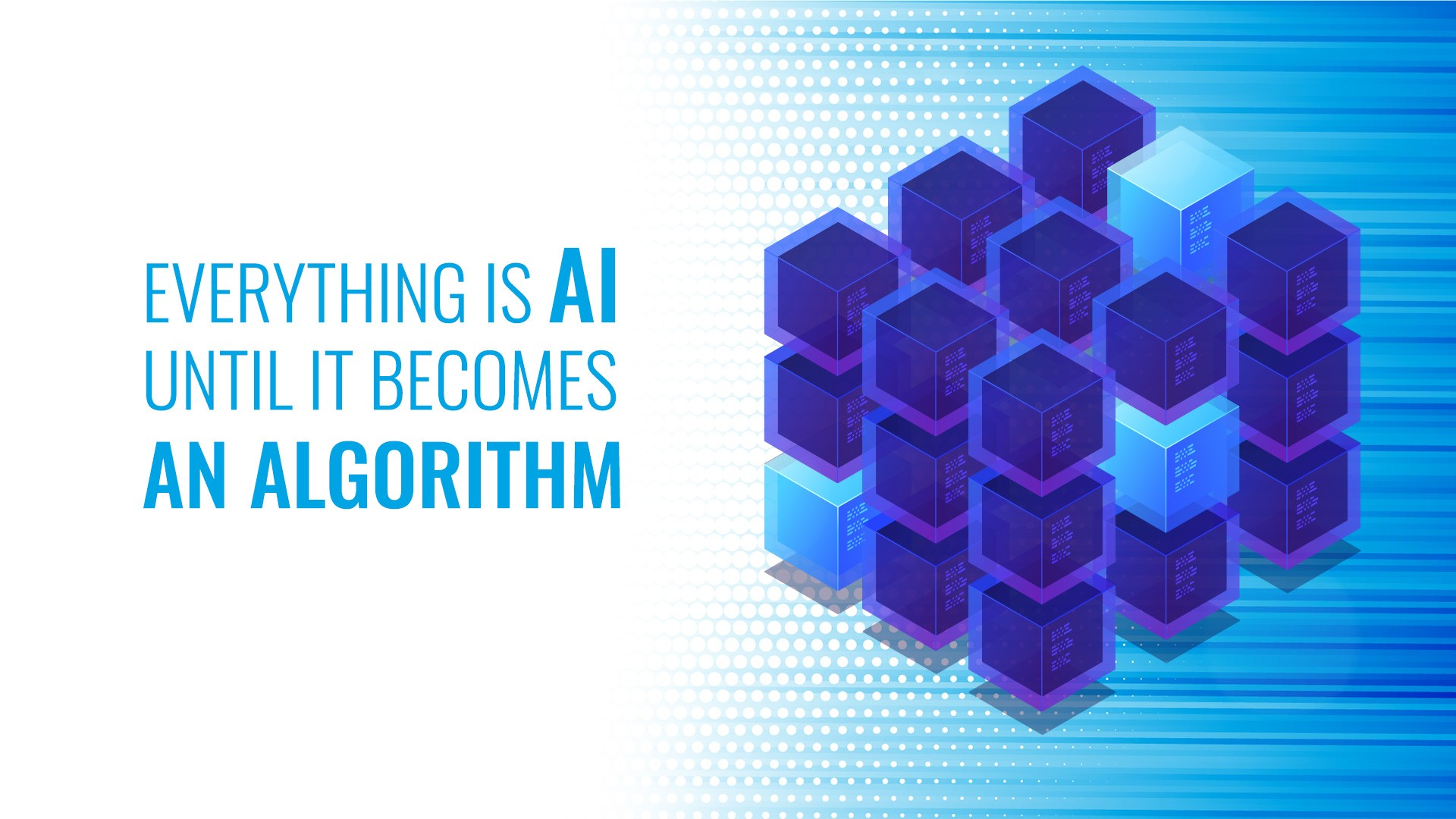Everything is AI until it becomes an algorithm