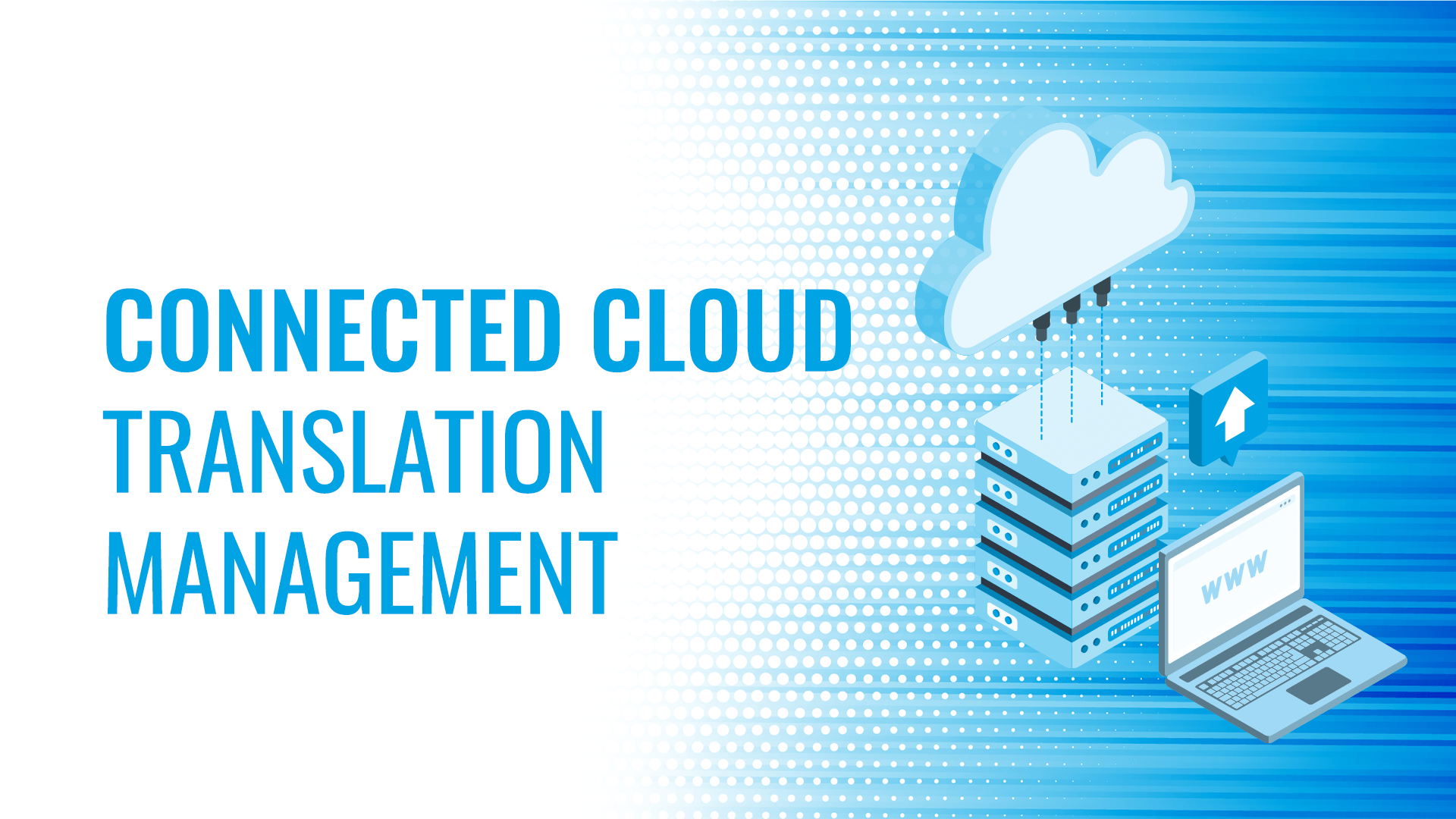 XTM Connect – Connected cloud translation management