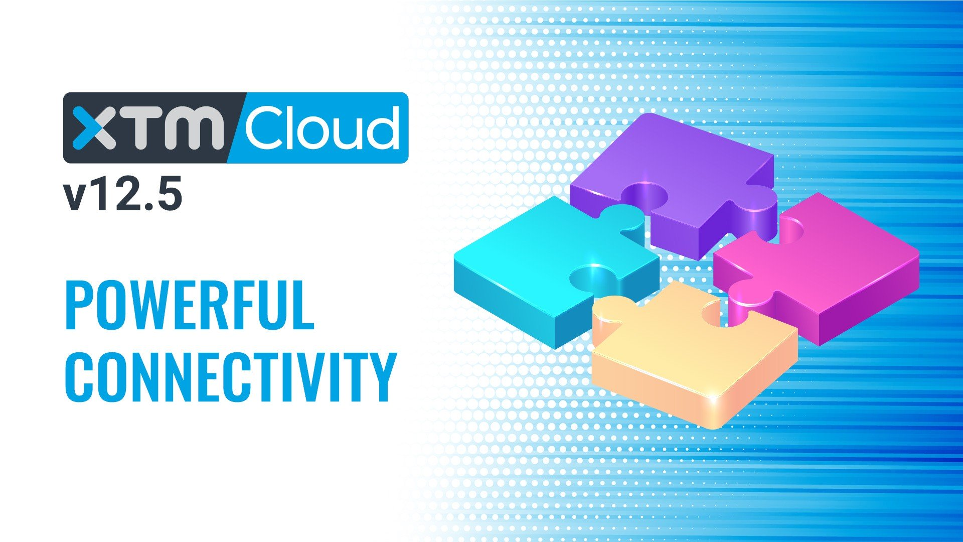 Powerful Connectivity – XTM Cloud 12.5