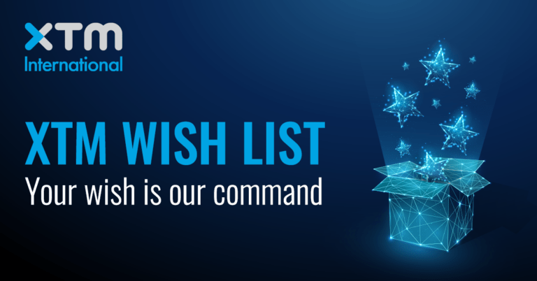 XTM Wish List - Your is our command