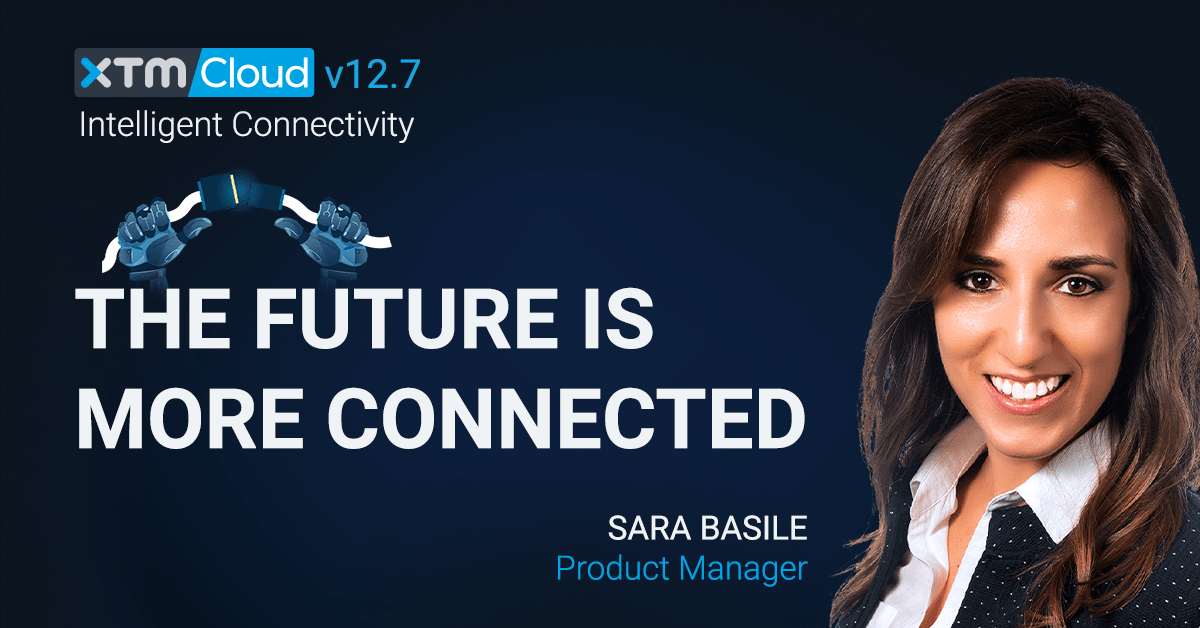 XTM Cloud 12.7 – The Future is More Connected
