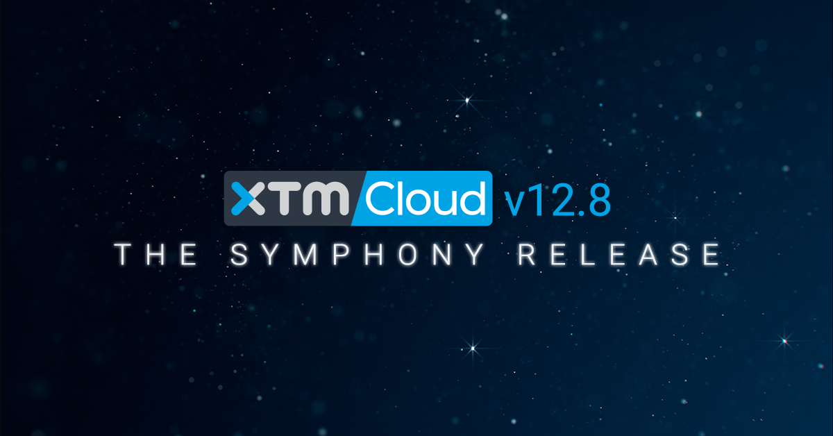 The Symphony Release: Get In Tune With XTM Cloud 12.8
